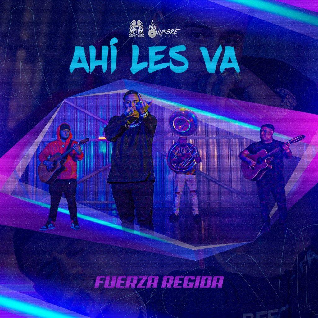 Fuerza Regida – Ahí Les Va (Single 2020)