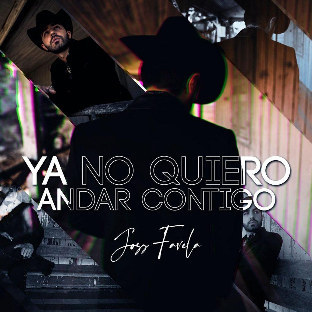Joss Favela – Ya No Quiero Andar Contigo (Single 2020)
