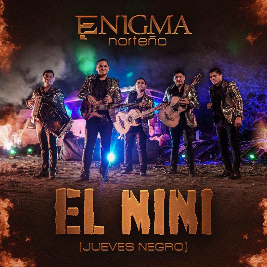 Enigma Norteño – El Nini (Jueves Negro) (Single 2020)