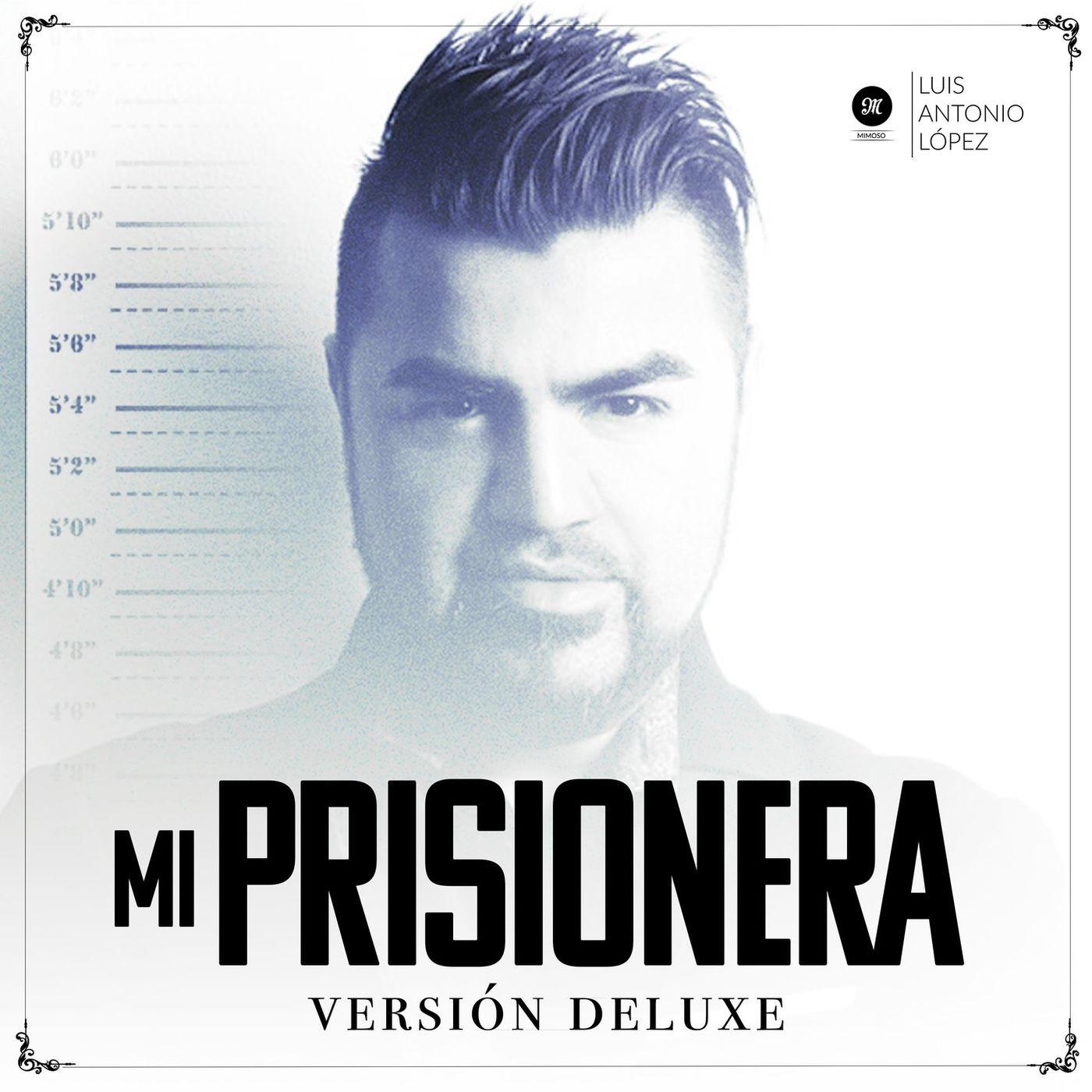 Luis Antonio López «El Mimoso» – Mi Prisionera (Single 2020)
