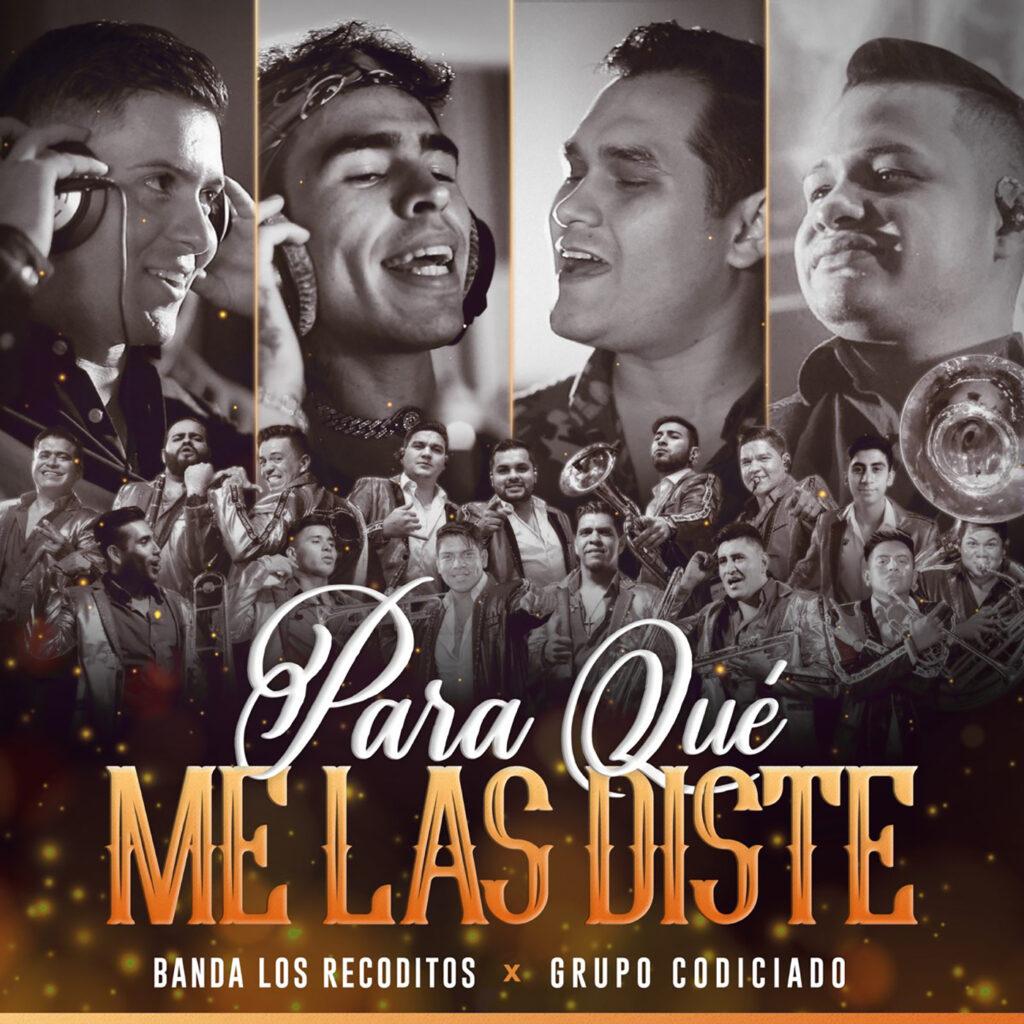Banda Los Recoditos – Para Qué Me Las Diste (Feat. Grupo Codiciado) (Single 2020)