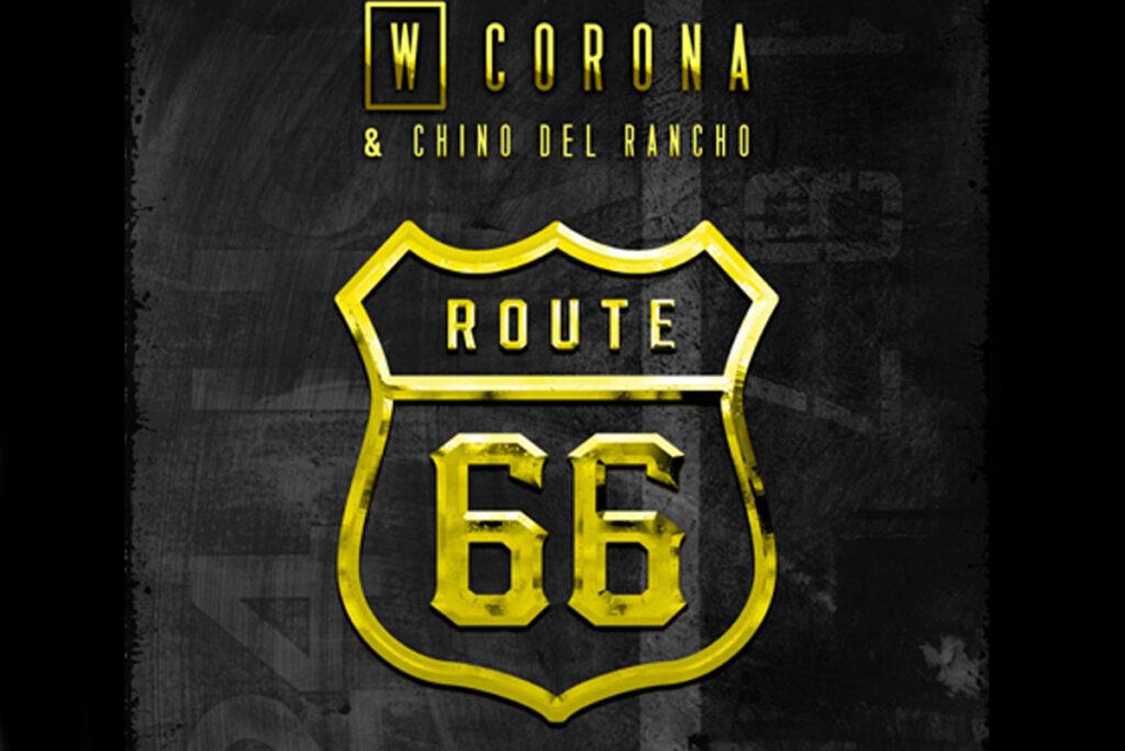 """W CORONA estrena """"Route 66"""" una colaboración con EL CHINO DEL RANCHO"""