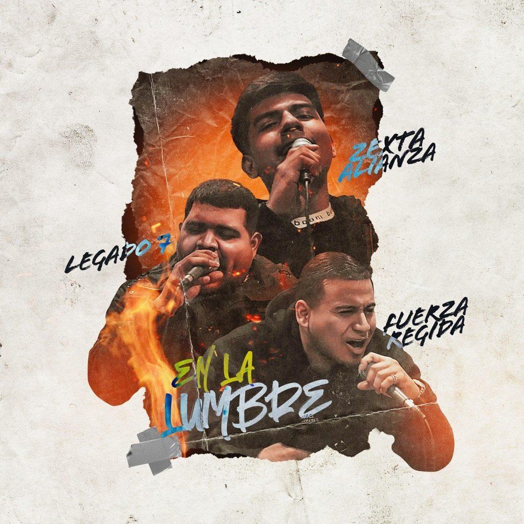 Zexta Alianza – En La Lumbre (Feat. Legado 7 & Fuerza Regida) (Single 2020)