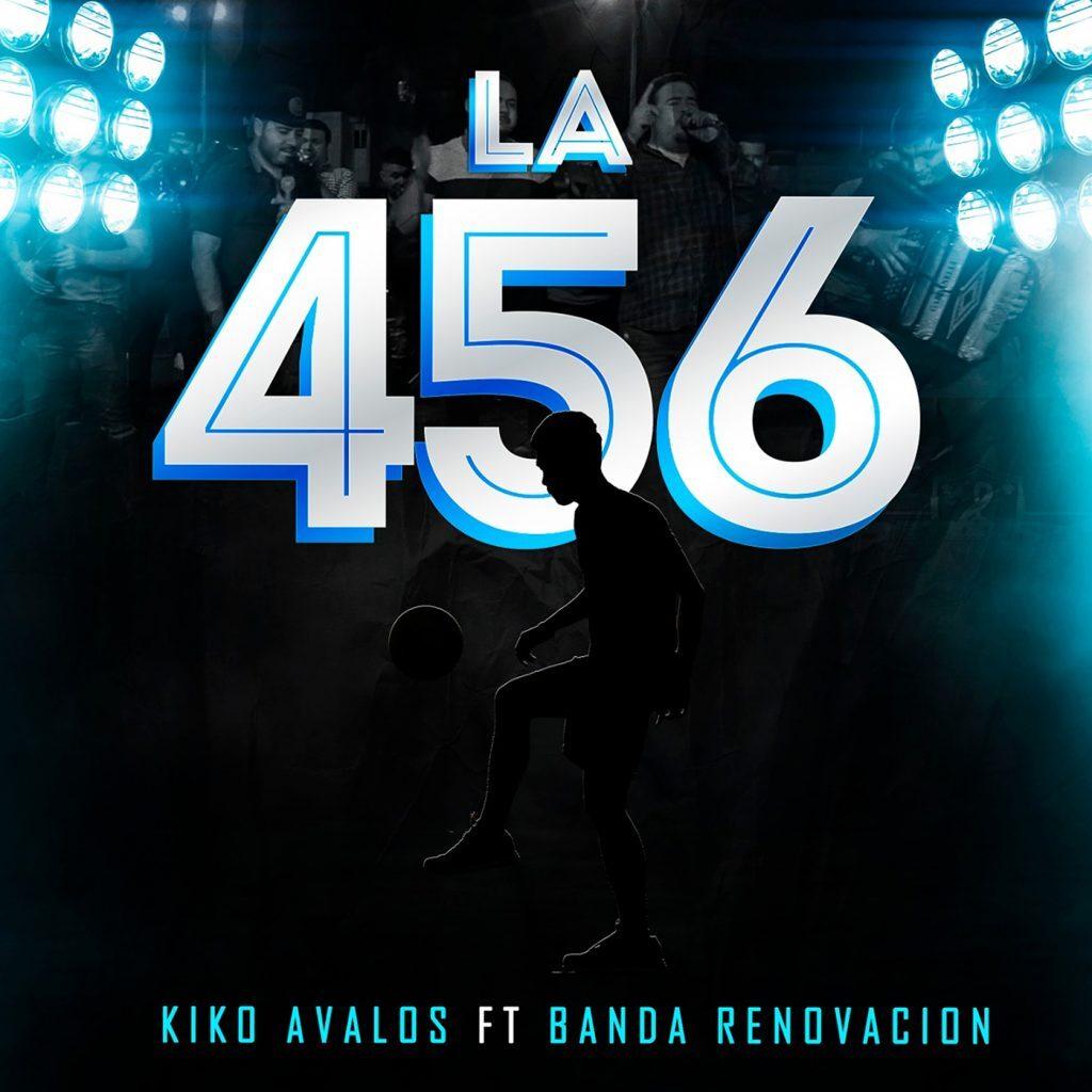 Kiko Avalos – La 456 (Feat. Banda Renovacion) (Single 2020)