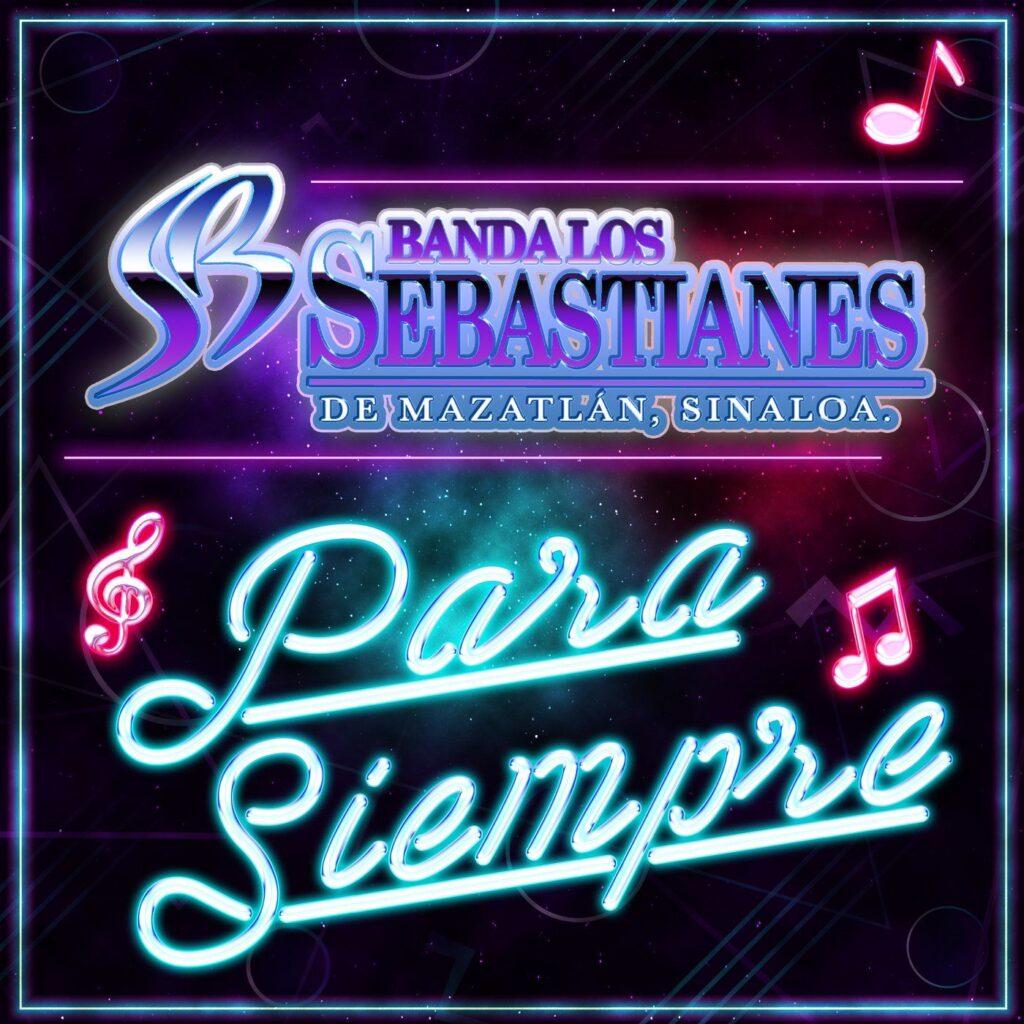 Banda Los Sebastianes – Para Siempre (Single 2020)