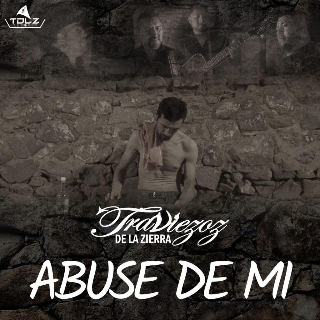 Traviezoz De La Zierra – Abusé De Mi (Single 2020)