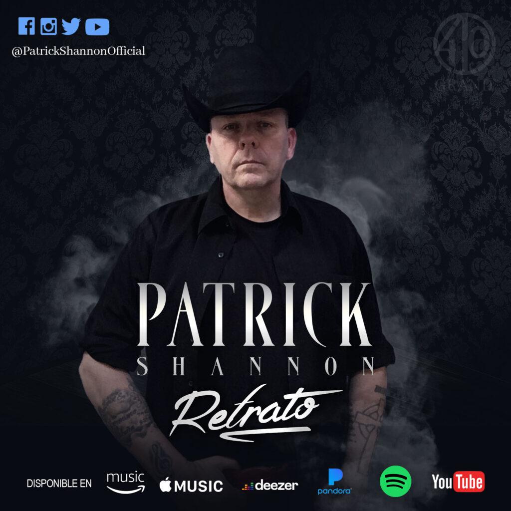 """EL IRLANDÉS PATRICK SHANNON PRESENTA SU NUEVO SENCILLO EN ESPAÑOL TITULADO """"RETRATO"""" EN REGIONAL MEXICANO"""